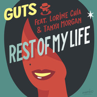 Guts - Rest of My Life (feat. Lorine Chia & Tanya Morgan)