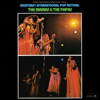The Mamas & The Papas - Historic Performances Recorded At The Monterey International Pop Festival (Live)