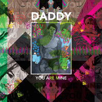 Daddy - You Are Mine