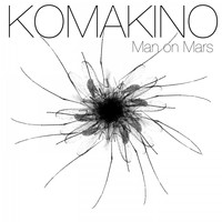 Komakino - Man on Mars