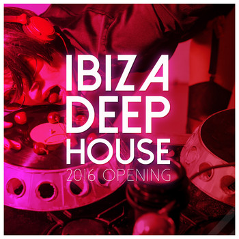 Various Artists - Ibiza Deep House 2016 Opening