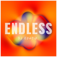 Dj Roncio - Endless
