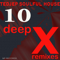 Tedjep Soulful House - 10 (Deep X Remixes)
