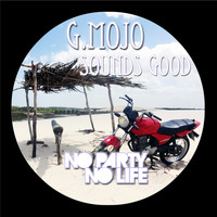 G. Mojo - Sounds Good