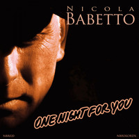 Nicola Babetto - One Night for You
