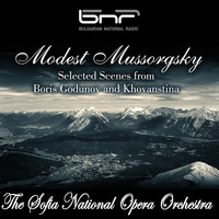 "The Sofia National Opera Orchestra - Modest Mussorgsky: Selected Scenes from ""Boris Godunov"" and ""Khovanstina"""