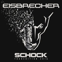 Eisbrecher - Schock (Touredition 2016) (Touredition 2016)