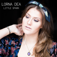 Lorna Dea - Little Spark