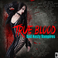 Various Artists - True Bood And Nasty Vampires