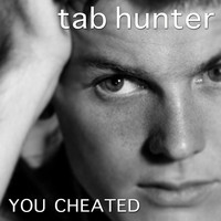 Tab Hunter - You Cheated