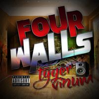 Tyger Vinum - Four Walls (Explicit)