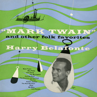 "Harry Belafonte - ""Mark Twain"" and Other Folk Favorites"