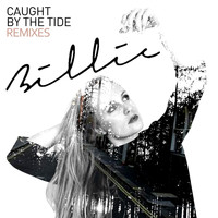 Billie - Caught By The Tide (Remixes)