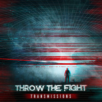 Throw The Fight - Transmissions