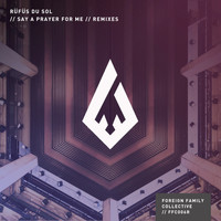 RÜFÜS DU SOL - Say a Prayer for Me (Remixes)