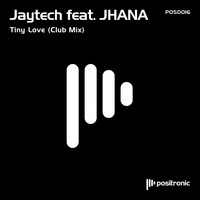 Jaytech - Tiny Love feat. JHANA (Club Mix)