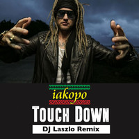 Shaggy - Touch Down (DJ Laszlo Remix) [feat. Shaggy]