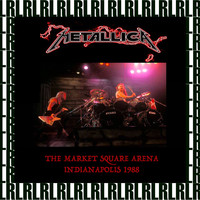 Metallica - The Market Square Arena, Indianapolis, November 24th, 1988 (Remastered) [Live on Fm Broadcasting)