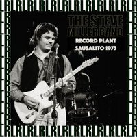 The Steve Miller Band - The Record Plant, Sausalito, Ca. July 1st, 1973 (Remastered) [Live on Broadcasting)