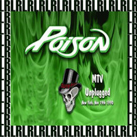 Poison - MTV Unplugged, New York, November 19th, 1990 (Remastered) [Live on Broadcasting)
