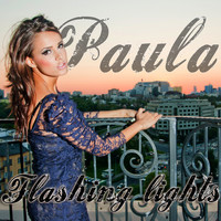 Paula - Flashing Lights