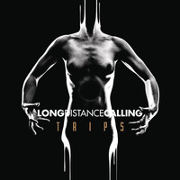 Long Distance Calling - TRIPS (Bonus Tracks Version)