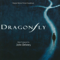 John Debney - Dragonfly (Original Motion Picture Soundtrack)