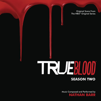 Nathan Barr - True Blood: Season 2 (Original Score From The HBO Original Series)