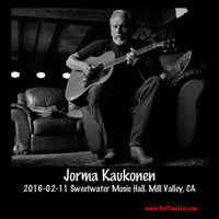 Jorma Kaukonen - 2016-02-11 Sweetwater Music Hall, Mill Valley, Ca (Live)