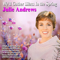 Julie Andrews - We'll Gather Lilacs In the Spring