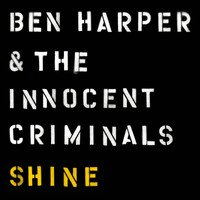 Ben Harper & The Innocent Criminals - Shine