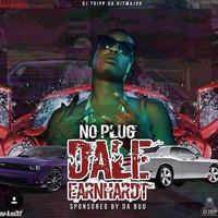 No Plug - Dale Earnhardt (Explicit)