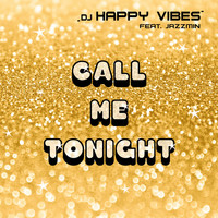 DJ HAPPY VIBES feat. Jazzmin - Call Me Tonight