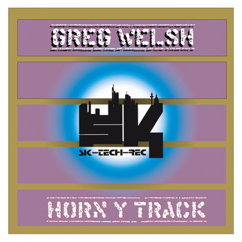 Greg Welsh - Horn Y Track