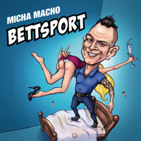 Micha Macho - Bettsport