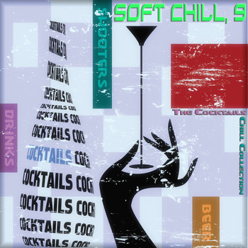 Various Artists - Soft Chill, 9 (The Cocktails Chill Collection)