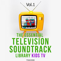 TV Sounds Unlimited - The Essential Television Soundtrack Library: Kids TV, Vol. 1