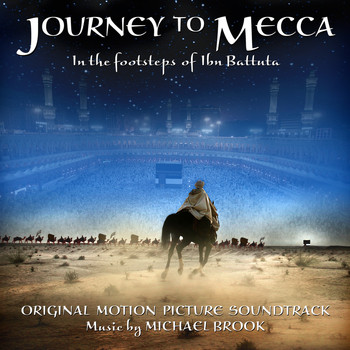 Michael Brook - Journey to Mecca (Original Motion Picture Soundtrack)