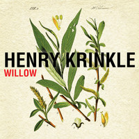 Henry Krinkle - Willow