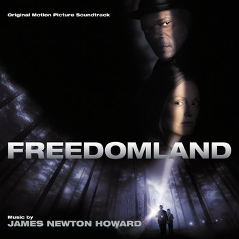 James Newton Howard - Freedomland (Original Motion Picture Soundtrack)