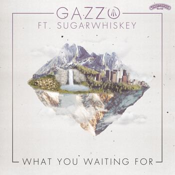 Gazzo - What You Waiting For
