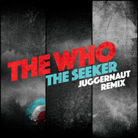 The Who - The Seeker (Juggernaut Remix)