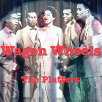 The Platters - Wagon Wheels