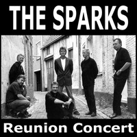 The Sparks - Reunion Concert + Original Singles