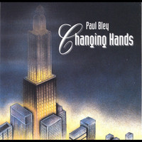 Paul Bley - Changing Hands