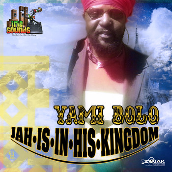 Yami Bolo - Jah Is in His Kingdom - Single
