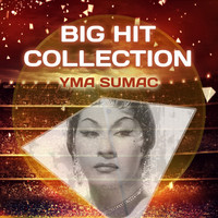 Yma Sumac - Big Hit Collection