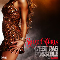Shado Chris - C'est pas possible (feat. Youness) (Radio Edit)