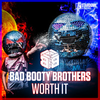 Bad Booty Brothers - Worth It