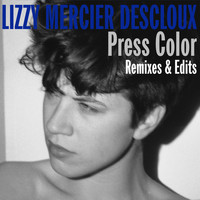Lizzy Mercier Descloux - Press Color Remixes & Edits